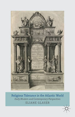 Religious Tolerance in the Atlantic World: Early Modern and Contemporary Perspectives (BOK)