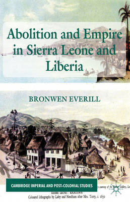 Abolition and Empire in Sierra Leone and Liberia (BOK)