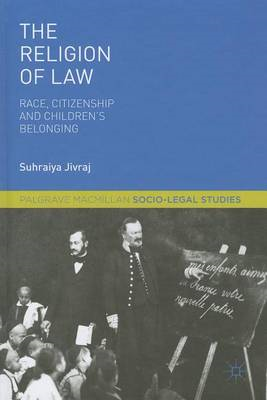 The Religion of Law: Race, Citizenship and Children's Belonging (BOK)