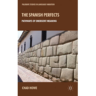 The Spanish Perfects: Pathways of Emergent Meaning (BOK)