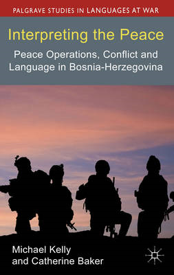 Interpreting the Peace: Peace Operations, Conflict and Language in Bosnia-Herzegovina (BOK)