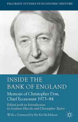 Inside the Bank of England: Memoirs of Christopher Dow, Chief Economist 1973-84 (BOK)