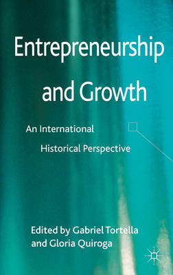 Entrepreneurship and Growth: An International Historical Perspective (BOK)