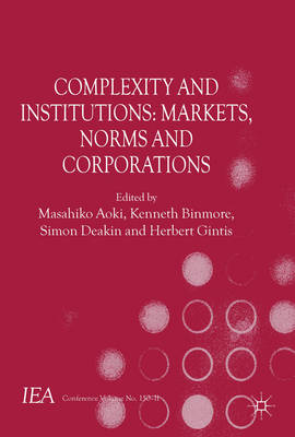 Complexity and Institutions: Markets, Norms and Corporations (BOK)
