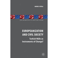 Europeanization and Civil Society: Turkish NGOs as Instruments of Change (BOK)