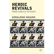 Heroic Revivals from Carlyle to Yeats (BOK)