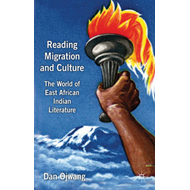 Reading Migration and Culture: The World of East African Indian Literature (BOK)