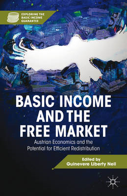 Basic Income and the Free Market: Austrian Economics and the Potential for Efficient Redistribution (BOK)