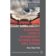 Managing China's Sovereignty in Hong Kong and Taiwan (BOK)