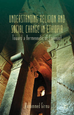 Understanding Religion and Social Change in Ethiopia: Toward a Hermeneutic of Covenant (BOK)