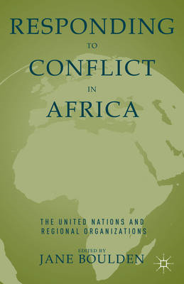 Responding to Conflict in Africa: The United Nations and Regional Organizations (BOK)