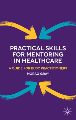 Practical Skills for Mentoring in Healthcare (BOK)
