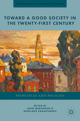 Toward a Good Society in the Twenty-First Century: Principles and Policies (BOK)