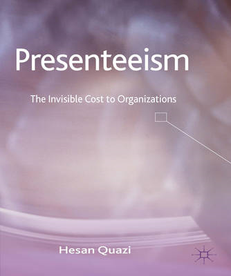 Presenteeism: The Invisible Cost to Organizations (BOK)