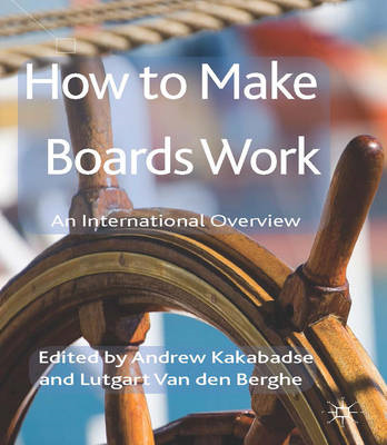 How to Make Boards Work: An International Overview (BOK)