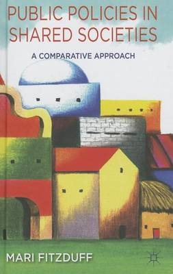 Public Policies in Shared Societies: A Comparative Approach (BOK)