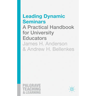 Leading Dynamic Seminars: A Practical Handbook for University Educators (BOK)