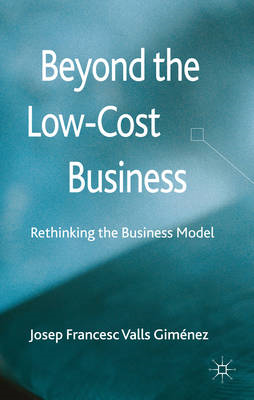 Beyond the Low Cost Business