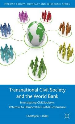 Transnational Civil Society and the World Bank: Investigating Civil Society's Potential to Democrati (BOK)
