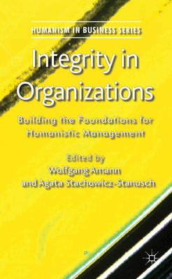Integrity in Organizations: Building the Foundations for Humanistic Management (BOK)