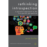 Rethinking Introspection: A Pluralist Approach to the First-Person Perspective (BOK)