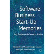 Software Business Start-Up Memories: Key Decisions in Success Stories (BOK)