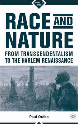 Race and Nature from Transcendentalism to the Harlem Renaiss