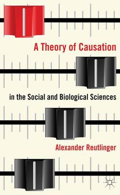 A Theory of Causation in the Social and Biological Sciences (BOK)