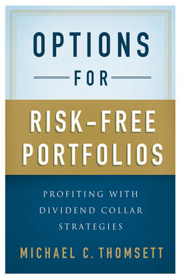 Options for Risk-Free Portfolios: Profiting with Dividend Collar Strategies (BOK)