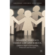 Domestic Violence, Family Law and School: Children's Right to Participation, Protection and Provisio (BOK)