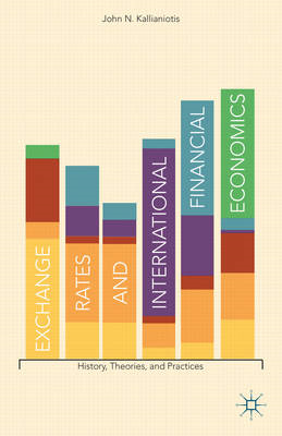 Exchange Rates and International Financial Economics: History, Theories, and Practices (BOK)