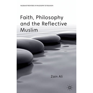Faith, Philosophy and the Reflective Muslim (BOK)