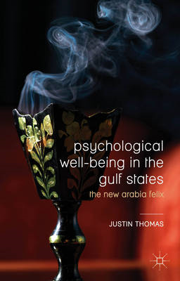 Psychological Well-Being in the Gulf States: The New Arabia Felix (BOK)