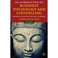 An Introduction to Buddhist Psychology and Counselling: Pathways of Mindfulness-Based Therapies (BOK)
