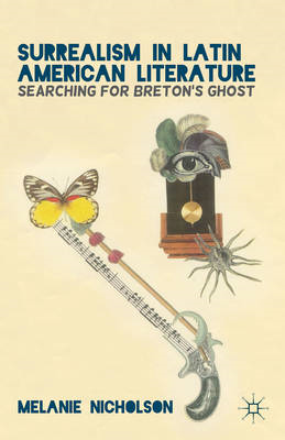 Surrealism in Latin American Literature: Searching for Breton's Ghost (BOK)
