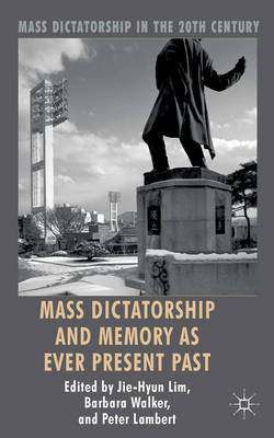Mass Dictatorship and Memory as Ever Present Past (BOK)