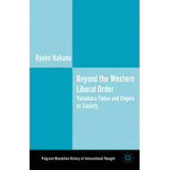 Beyond the Western Liberal Order: Yanaihara Tadao and Empire as Society (BOK)