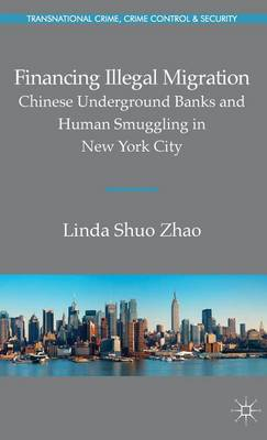 Financing Illegal Migration: Chinese Underground Banks and Human Smuggling in New York City (BOK)