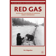 Red Gas: Russia and the Origins of European Energy Dependence (BOK)
