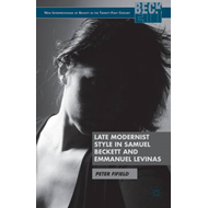 Late Modernist Style in Samuel Beckett and Emmanuel Levinas (BOK)