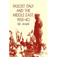 Fascist Italy and the Middle East, 1933-40 (BOK)