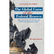 The Global Curse of the Federal Reserve: How Investors Can Survive and Profit from Monetary Chaos (BOK)
