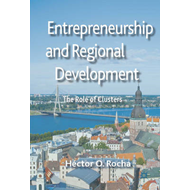 Entrepreneurship and Regional Development: The Role of Clusters (BOK)