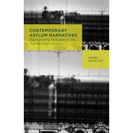 Contemporary Asylum Narratives: Representing Refugees in the Twenty-First Century (BOK)