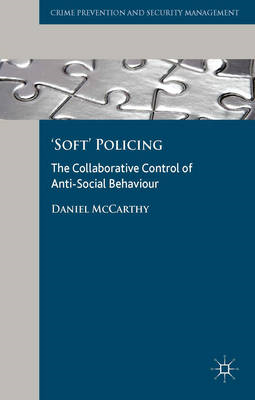 'Soft' Policing: The Collaborative Control of Anti-Social Behaviour (BOK)