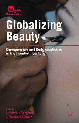 Globalizing Beauty: Consumerism and Body Aesthetics in the Twentieth Century (BOK)