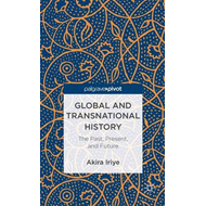 Global and Transnational History: The Past, Present and Future (BOK)