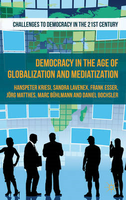 Democracy in the Age of Globalization and Mediatization (BOK)