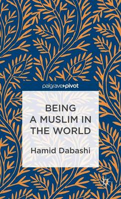 Being a Muslim in the World: Rethinking Islam for a Post-Western History (BOK)