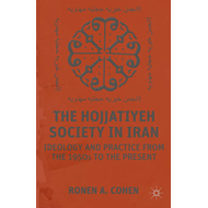 The Hojjatiyeh Society in Iran: Ideology and Practice from the 1950s to the Present (BOK)